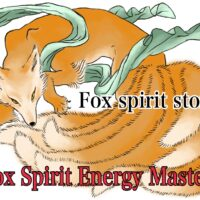 Fox spirit story taught by fox spirit energy master.